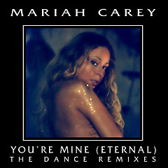 You're Mine (Eternal) [The Dance Remixes] - EP - Mariah Carey