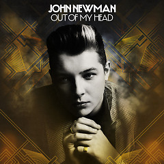 Out Of My Head (Remixes) - EP - John Newman