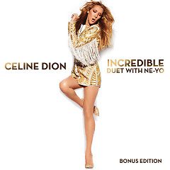 Incredible - Single - Celine Dion ft. Ne-Yo