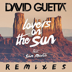Lovers On The Sun (Remixes) - EP - David Guetta