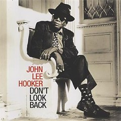 Don't Look Back - John Lee Hooker