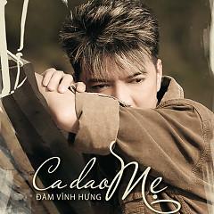 Album Ca Dao Mẹ - Đàm Vĩnh Hưng