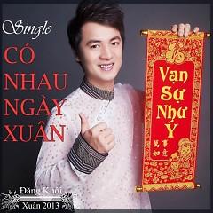 Có Nhau Ngày Xuân (Single) - Đăng Khôi