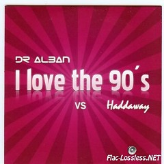 I Love The 90's - Dr.Alban