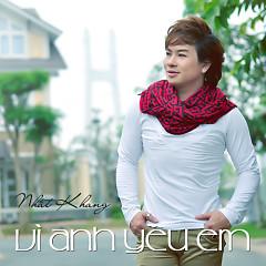 Album Vì Anh Yêu Em - Nhất Khang