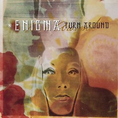 Turn Around - Enigma