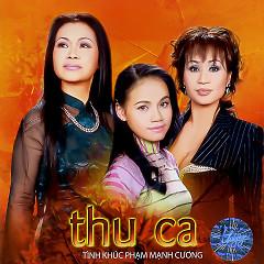 Album Thu Ca (Tình Khúc Phạm Mạnh Cương) - Various Artists