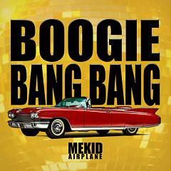 Album Boogie Bang Bang - Mekid (Airplane)
