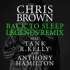 Back To Sleep (Legends Remix) - Chris Brown,Tank,R.Kelly,Anthony Hamilton