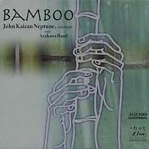 Bamboo - John Kaizan Neptune