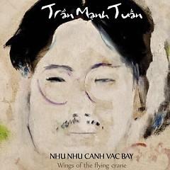 Album Như Cánh Vạc Bay - Trần Mạnh Tuấn