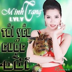 Tôi Yêu Cuộc Đời - Minh Trang LyLy
