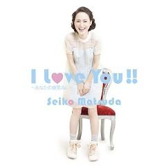 I Love you!! - Anata no Hohoemi ni - - Matsuda Seiko