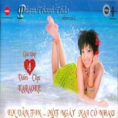Album Em Vẫn Tin ... Một Ngày Mãi Có Nhau - Phạm Thanh Thảo