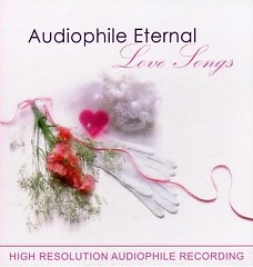 Audiophile Eternal Love Songs - Various Artists