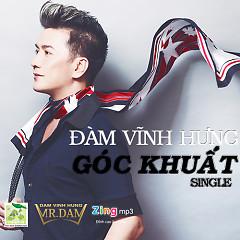 Góc Khuất (Single) - Đàm Vĩnh Hưng