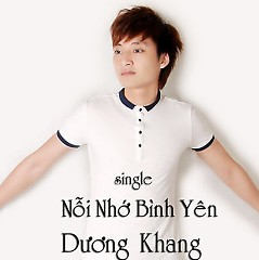 Nỗi Nhớ Bình Yên (Single) - Dương Khang