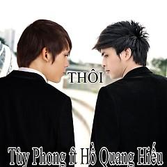 Thôi - Tùy Phong ft. Hồ Quang Hiếu