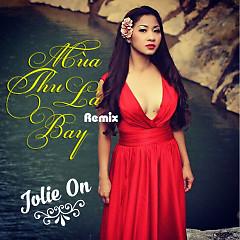 Mùa Thu Lá Bay (Remix) - Jolie On