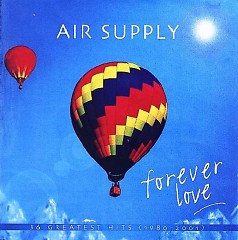 Forever Love (Greatest Hits 1980-2001) (CD1) - Air Supply