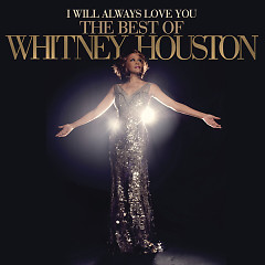 I Will Always Love You: The Best Of Whitney Houston (Deluxe Version) (CD1) - Whitney Houston