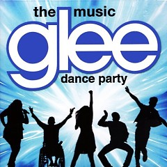 Glee: The Music, Dance Party - The Glee Cast