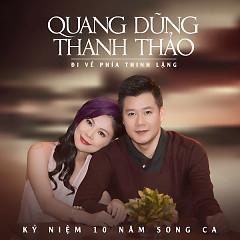 Đi Về Phía Thinh Lặng - Quang Dũng ft. Thanh Thảo