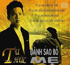 Album Đành Sao Bỏ Mẹ - Từ Thức