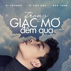 Trong Giấc Mơ Đêm Qua - Lê Việt Anh
