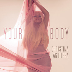 Your Body (Remixes) - EP - Christina Aguilera