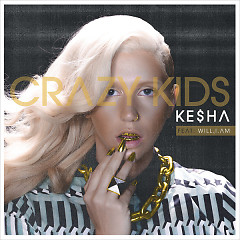 Crazy Kids Remix - Single - Ke$ha ft. will.i.am