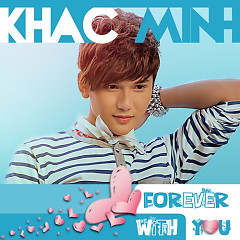 Forever With You - Khắc Minh