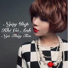 Album Ngày Đẹp Khi Có Anh - Ngô Thủy Tiên