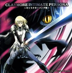 Claymore Intimate Persona ~Character Song Collection~ - Various Artists