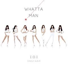 Album Whatta Man (Good Man) (Single) - I.O.I