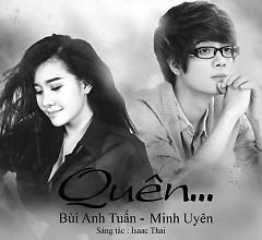 Quên (Single) - Bùi Anh Tuấn ft. Minh Uyên