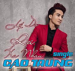 Lý Do Rời Xa Nhau (Single) - Cao Trung