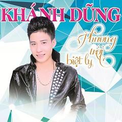Album Phương Trời Biệt Ly (Remix) - Khánh Dũng