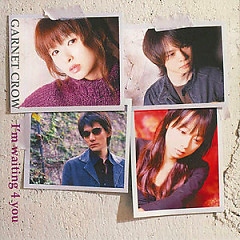 I'm Waiting 4 You (CD1) - Garnet Crow