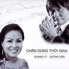 Chân Dung Thời Gian - Quang Lý ft. NSƯT Quỳnh Liên
