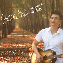 Dựng Lại Người Dựng Lại Nhà (Single) - Nguyễn Hồng Ân