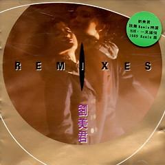 Album Remixes - Lưu Mỹ Quân