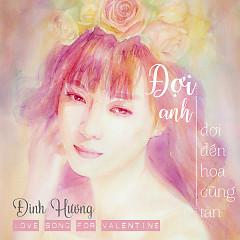 Đợi Anh Đợi Đến Hoa Cũng Tàn (Single) - Đinh Hương