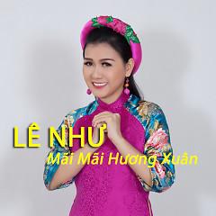 Mãi Mãi Hương Xuân - Lê Như