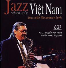 Album Jazz Với Ca Khúc Việt Nam CD1 - Quyền Văn Minh