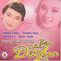 Album Bên Cầu Dệt Lụa - Thanh Nga,Thanh Sang