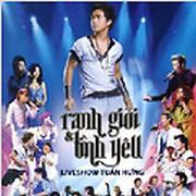 Liveshow Tuấn Hưng - Ranh Giới & Tình Yêu (CD1) - Tuấn Hưng