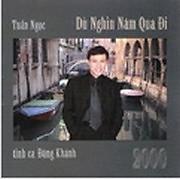 Album Dù Nghìn Năm Qua Đi - Tuấn Ngọc