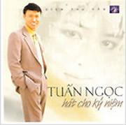 Album Hát Cho Kỷ Niệm - Tuấn Ngọc