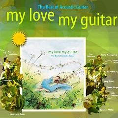 My Love My Guitar - The Best Of Acoustic Guitar - Various Artists